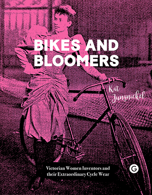 Cover of Bikes and Bloomers by Kat Jungnickel Goldsmiths Press London 2018